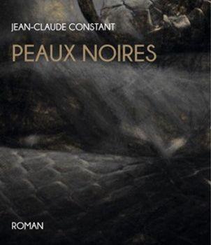 Peaux Noires de Jean-Claude Constant
