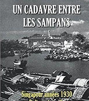 Singapour années 30 : Un cadavre entre les sampans