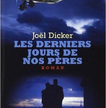 Les derniers jours de nos père de Joël Dicker