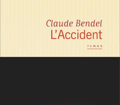 "Claude Bendel ""L'Accident"" Flammarion"