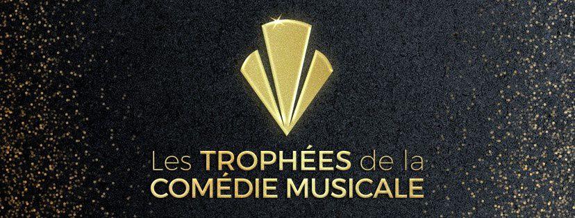 Les Trophées de la Comédie Musicale : Une affaire à suivre!