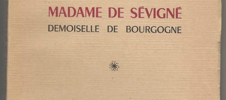 Madame de Sévigné, demoiselle de Bourgogne.
